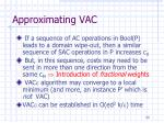 approximating vac