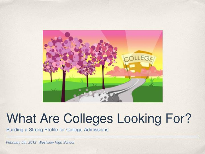 what are colleges looking for n.