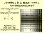 jel ld be a b 3 5 pont hely t a koordin tarendszeren