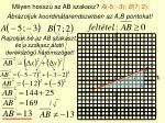 milyen hossz az ab szakasz a 5 3 b 7 2