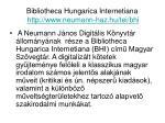 bibliotheca hungarica internetiana http www neumann haz hu tei bhi1