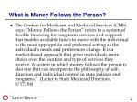 what is money follows the person