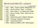 huvitavaid fakte el i ajaloost