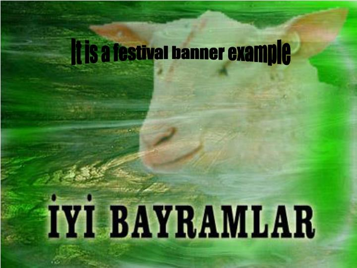 It is a festival banner example