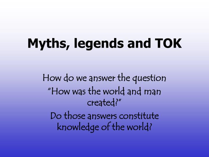 myths legends and tok n.