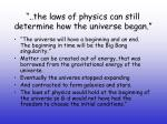 the laws of physics can still determine how the universe began