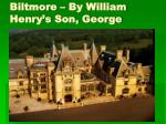 biltmore by william henry s son george