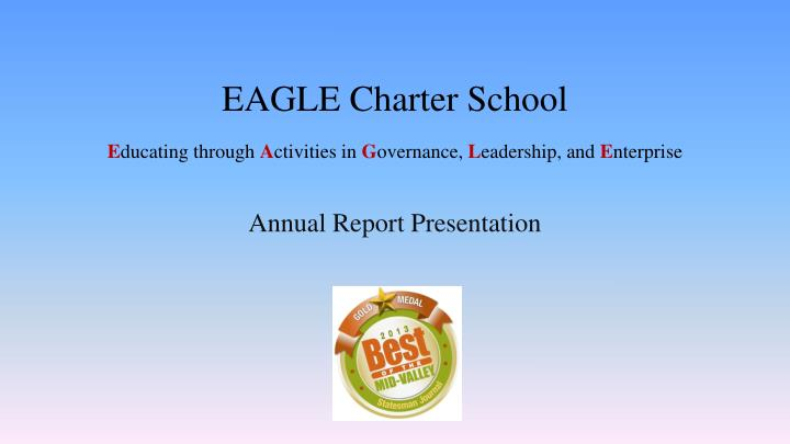 eagle charter school e ducating through a ctivities in g overnance l eadership and e nterprise n.