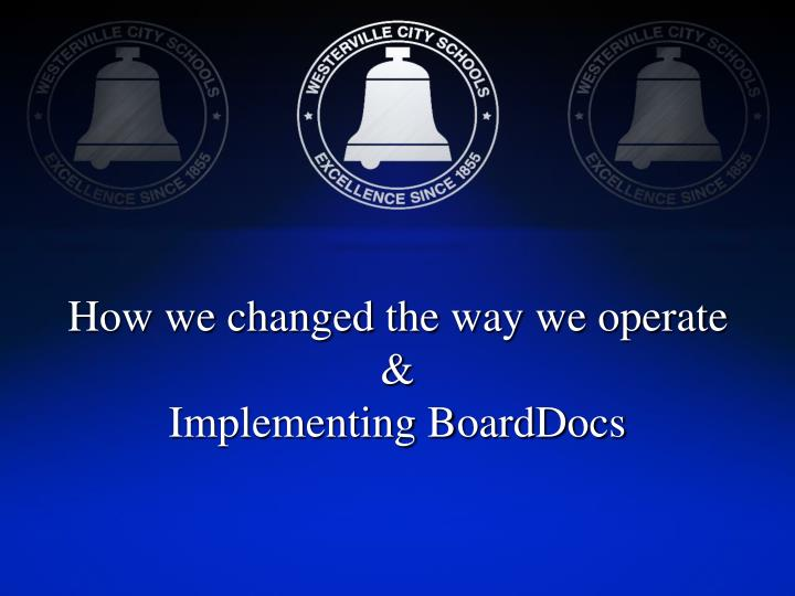 how we changed the way we operate implementing boarddocs n.