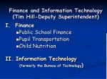 finance and information technology tim hill deputy superintendent