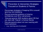 prevention intervention strategies focused on students parents