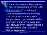 recent comments in response to a film on cyberbullying on you tube
