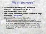 mis on strateegia
