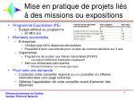 mise en pratique de projets li s des missions ou expositions