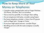 how to keep more of your money on telephones