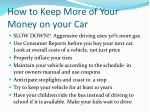 how to keep more of your money on your car1
