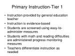 primary instruction tier 1