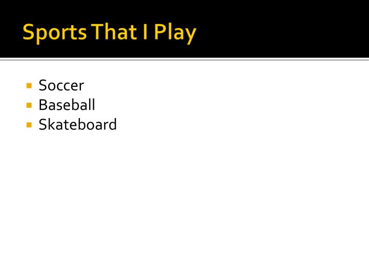 Sports that i play