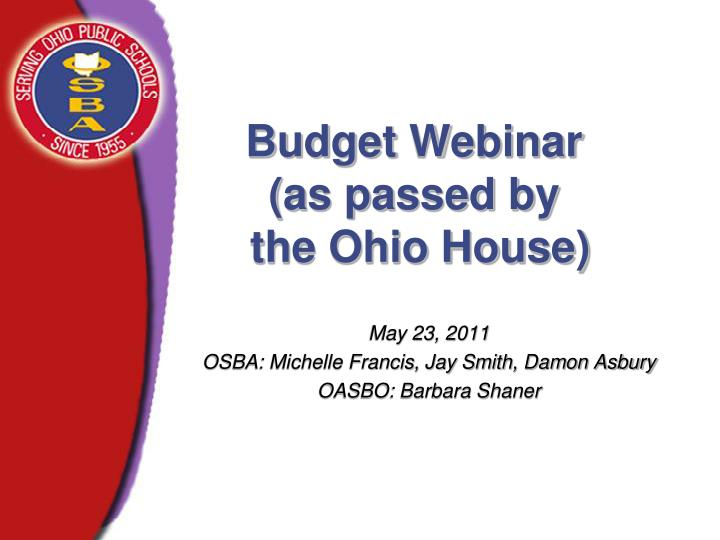 budget webinar as passed by the ohio house n.