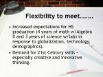 flexibility to meet