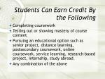students can earn credit by the following