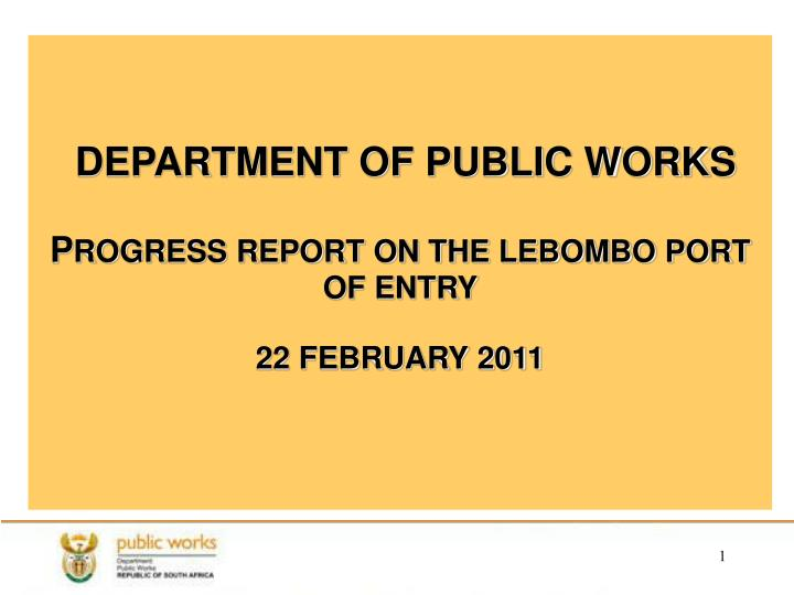 department of public works p rogress report on the lebombo port of entry 22 february 2011 n.