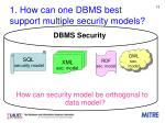 1 how can one dbms best support multiple security models