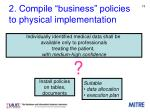 2 compile business policies to physical implementation