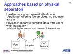 approaches based on physical separation1