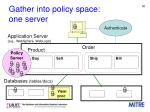 gather into policy space one server