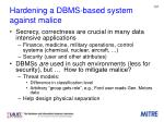 hardening a dbms based system against malice