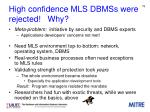 high confidence mls dbmss were rejected why