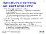 market drivers for commercial label based access control
