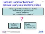 reprise compile business policies to physical implementation
