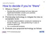 security basics how to decide if you re there