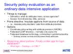 security policy evaluation as an ordinary data intensive application