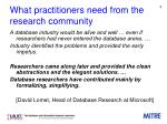 what practitioners need from the research community