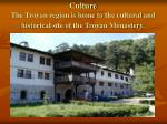 culture the troyan region is home to the cultural and historical site of the troyan monastery