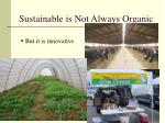 sustainable is not always organic
