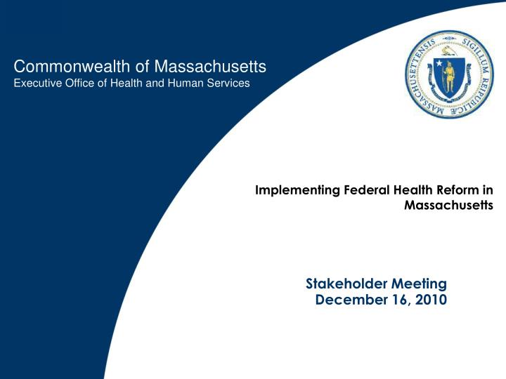 implementing federal health reform in massachusetts n.