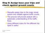 step 8 assign base year trips and check against ground counts