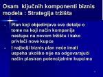 osam klju ni h komponenti biznis m odel a strategija tr i ta