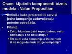 osam klju ni h komponenti biznis m odel a value proposition