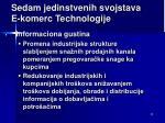 se dam jedinstvenih svojstava e komerc technolog ije7