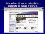 yahoo koristi model prihoda od pretpl ate za yahoo platinum