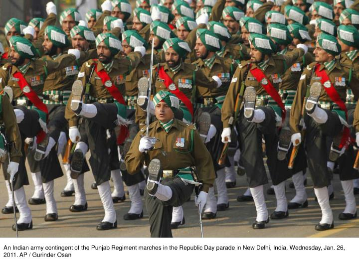 An Indian army contingent of the Punjab Regiment marches in the Republic Day parade in New Delhi, India, Wednesday, Jan. 26, 2011. AP / Gurinder Osan