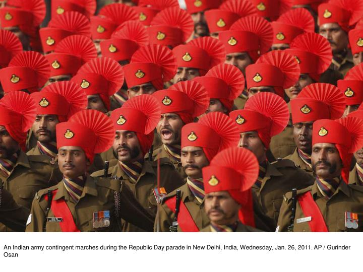 An Indian army contingent marches during the Republic Day parade in New Delhi, India, Wednesday, Jan. 26, 2011. AP / Gurinder Osan