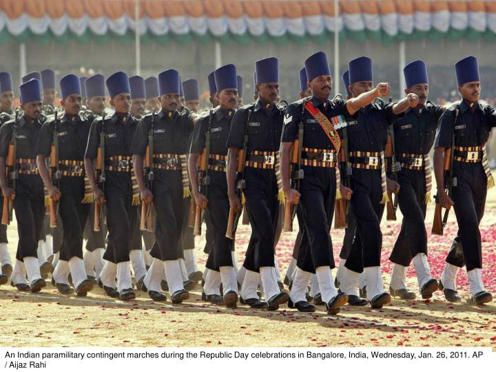 An Indian paramilitary contingent marches during the Republic Day celebrations in Bangalore, India, Wednesday, Jan. 26, 2011. AP / Aijaz Rahi