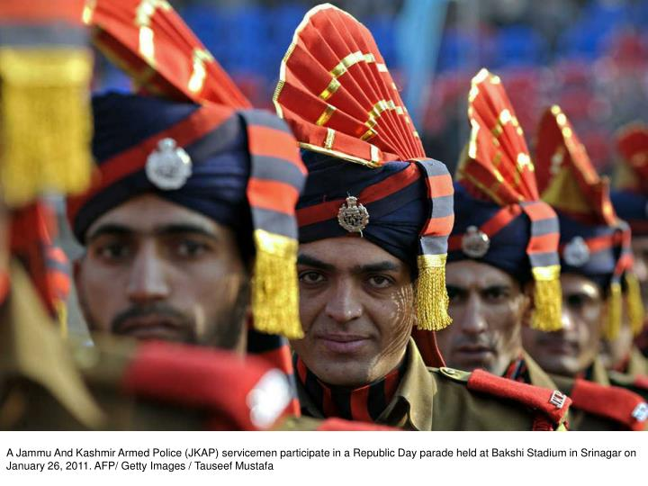 A Jammu And Kashmir Armed Police (JKAP) servicemen participate in a Republic Day parade held at Bakshi Stadium in Srinagar on January 26, 2011. AFP/ Getty Images / Tauseef Mustafa