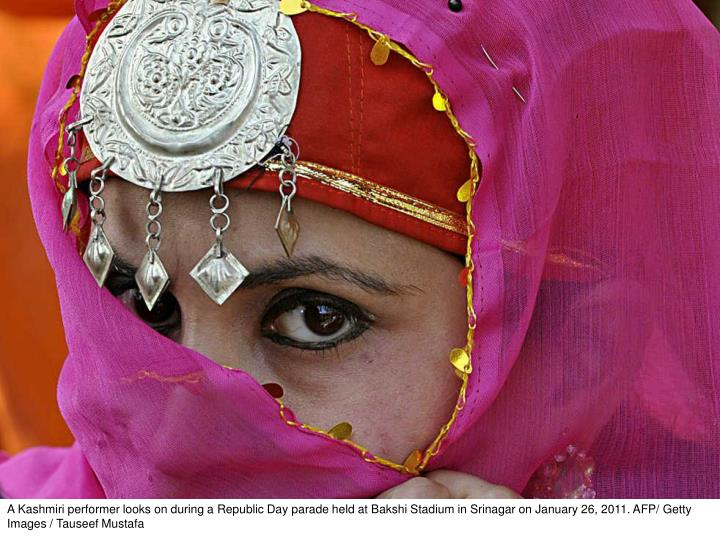 A Kashmiri performer looks on during a Republic Day parade held at Bakshi Stadium in Srinagar on January 26, 2011. AFP/ Getty Images / Tauseef Mustafa